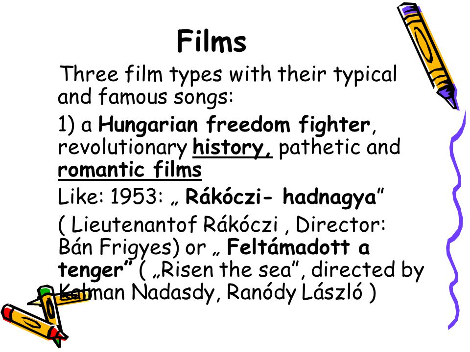 Films Three film types with their typical and famous songs: