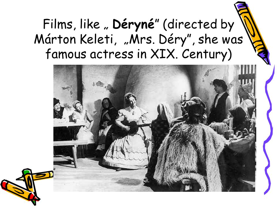 "Films, like "" Déryné (directed by Márton Keleti, ""Mrs"