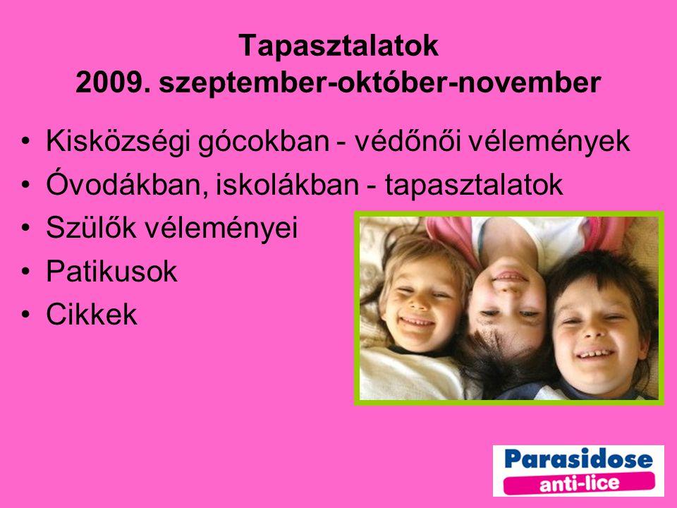 Tapasztalatok 2009. szeptember-október-november