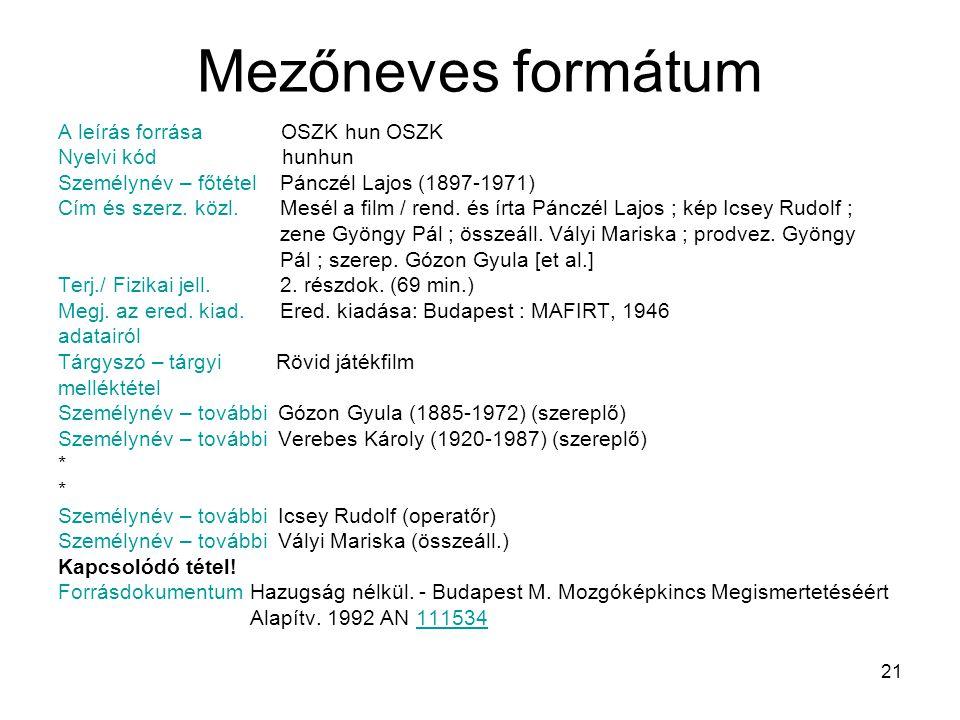 Mezőneves formátum A leírás forrása OSZK hun OSZK Nyelvi kód hunhun