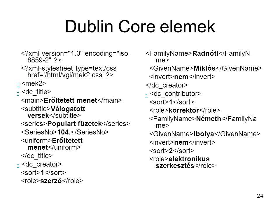Dublin Core elemek < xml version= 1.0 encoding= iso-8859-2 >