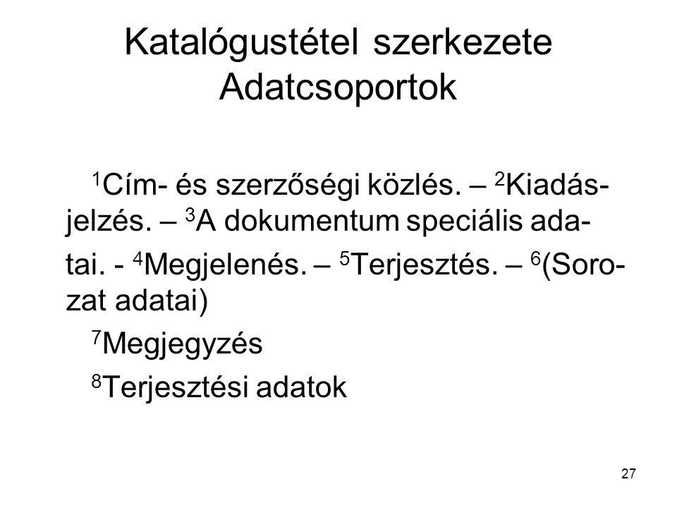 Katalógustétel szerkezete Adatcsoportok