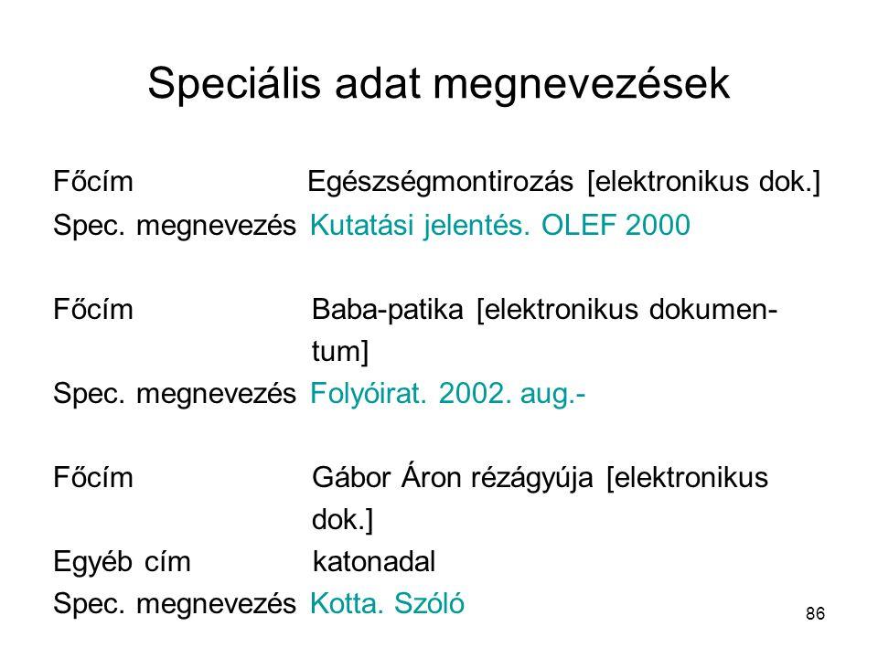 Speciális adat megnevezések