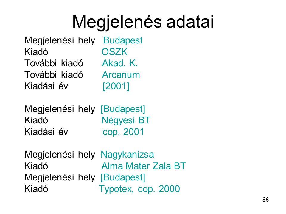 Megjelenés adatai Megjelenési hely Budapest Kiadó OSZK