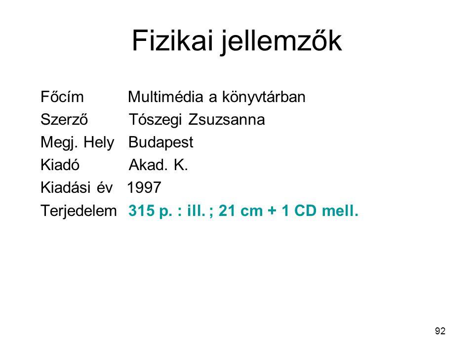 Fizikai jellemzők Főcím Multimédia a könyvtárban