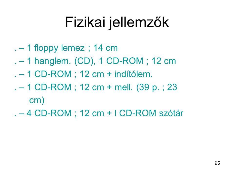 Fizikai jellemzők . – 1 floppy lemez ; 14 cm