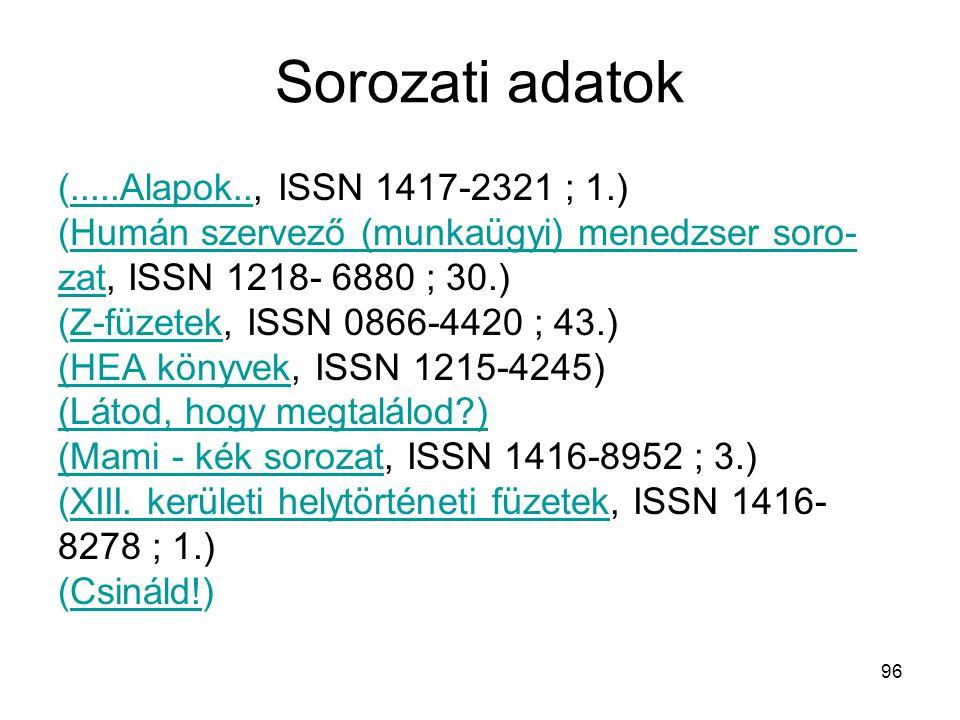 Sorozati adatok (.....Alapok.., ISSN 1417-2321 ; 1.)