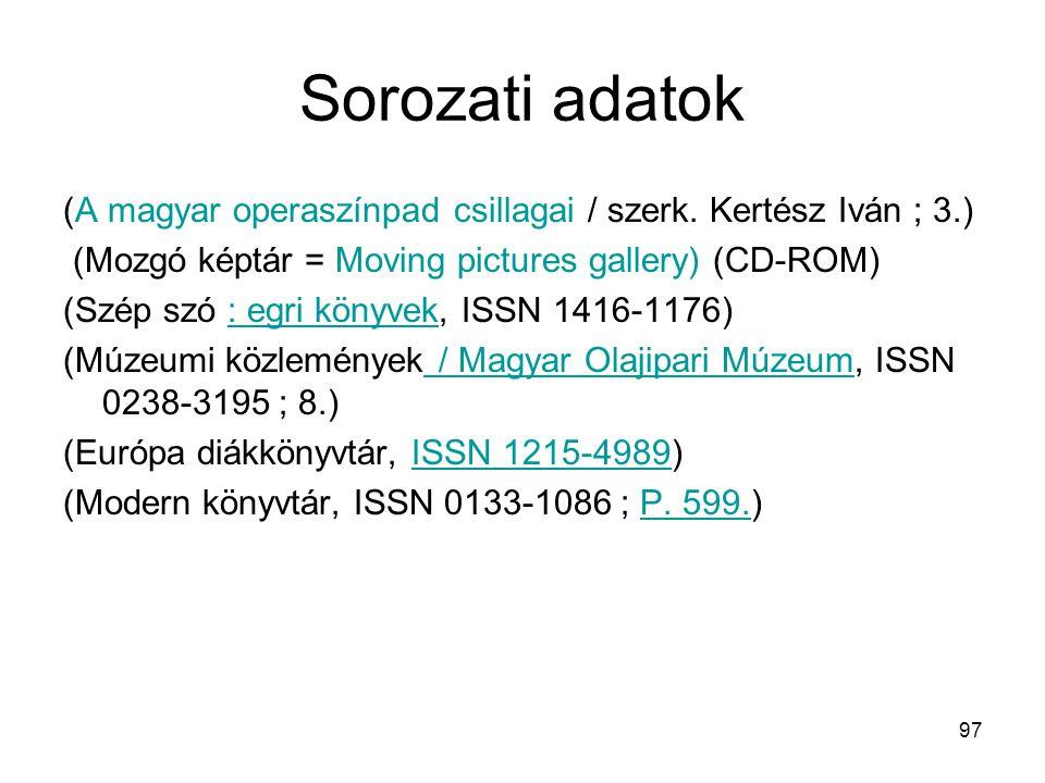 Sorozati adatok (A magyar operaszínpad csillagai / szerk. Kertész Iván ; 3.) (Mozgó képtár = Moving pictures gallery) (CD-ROM)