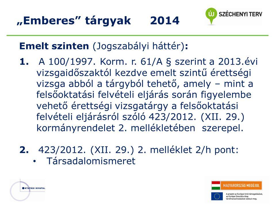 """""""Emberes tárgyak 2014 Emelt szinten (Jogszabályi háttér):"""