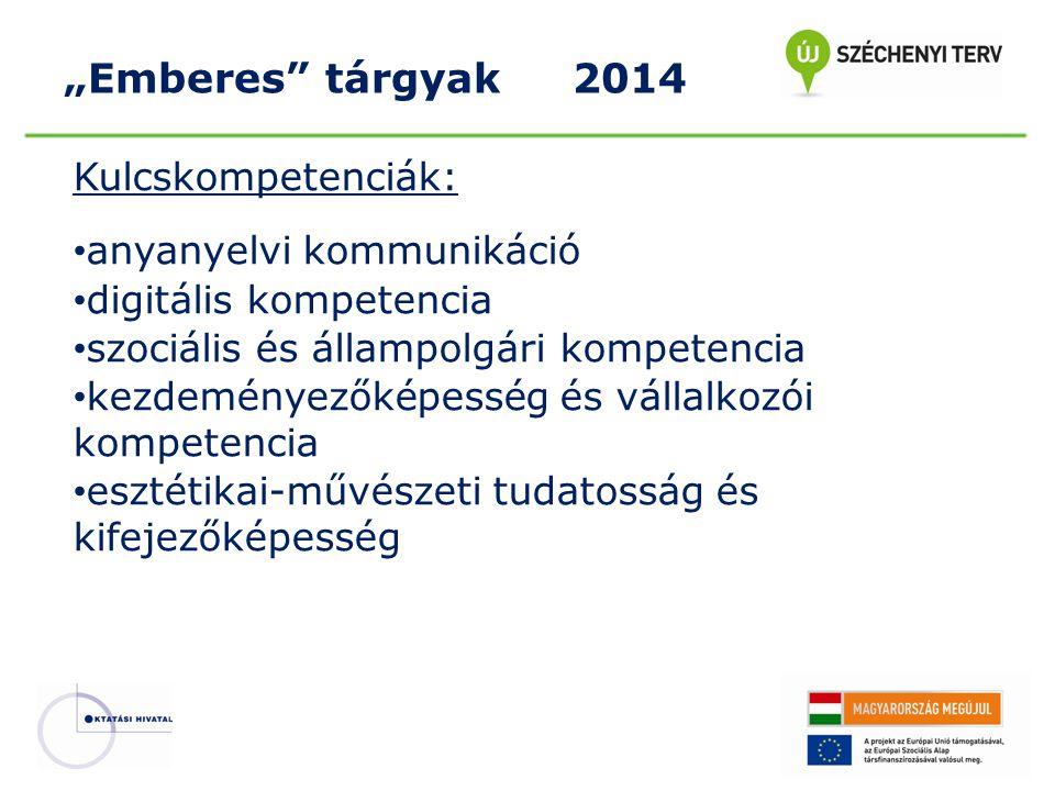 """""""Emberes tárgyak 2014 Kulcskompetenciák: anyanyelvi kommunikáció"""