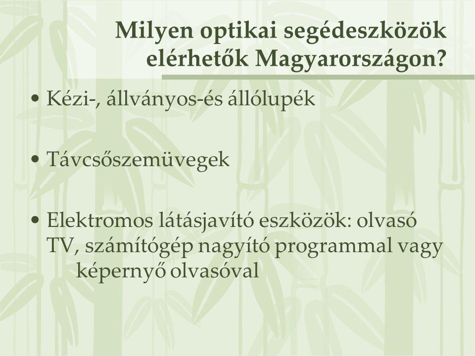 Milyen optikai segédeszközök elérhetők Magyarországon