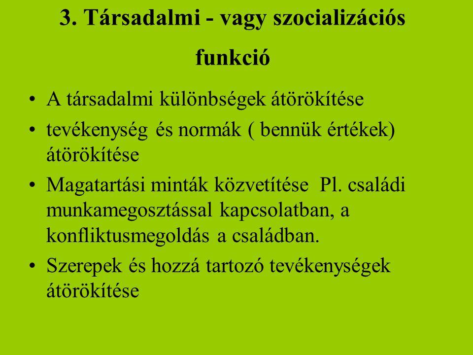 3. Társadalmi - vagy szocializációs funkció