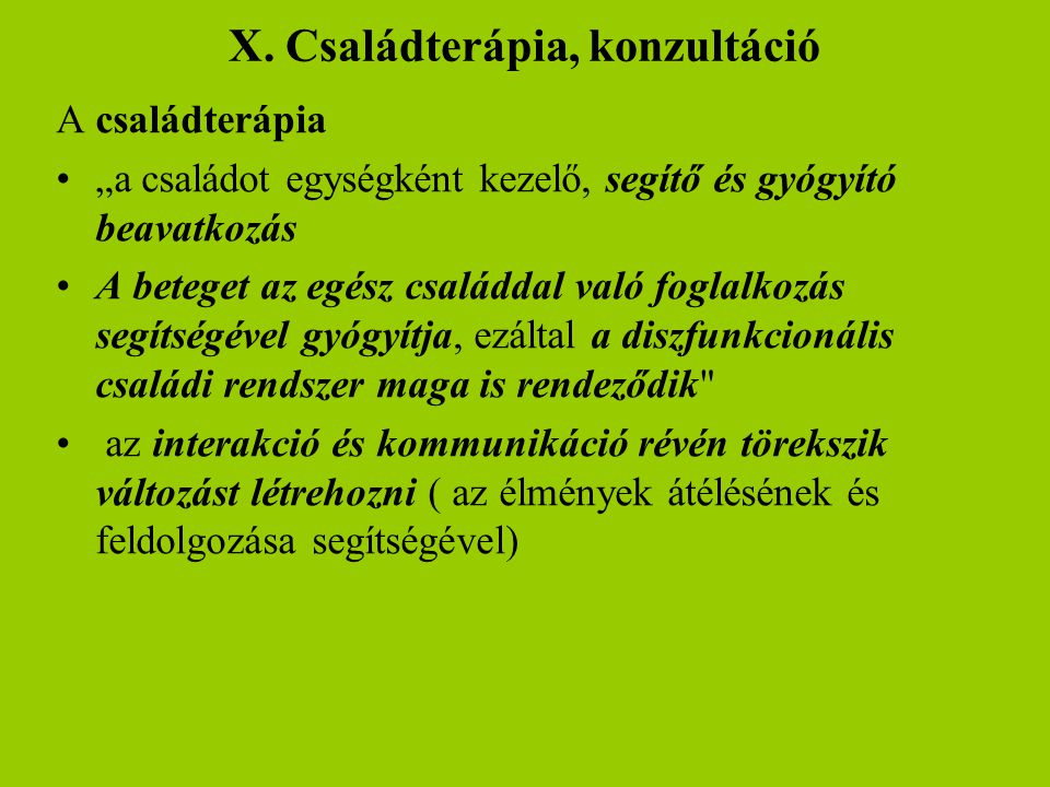 X. Családterápia, konzultáció