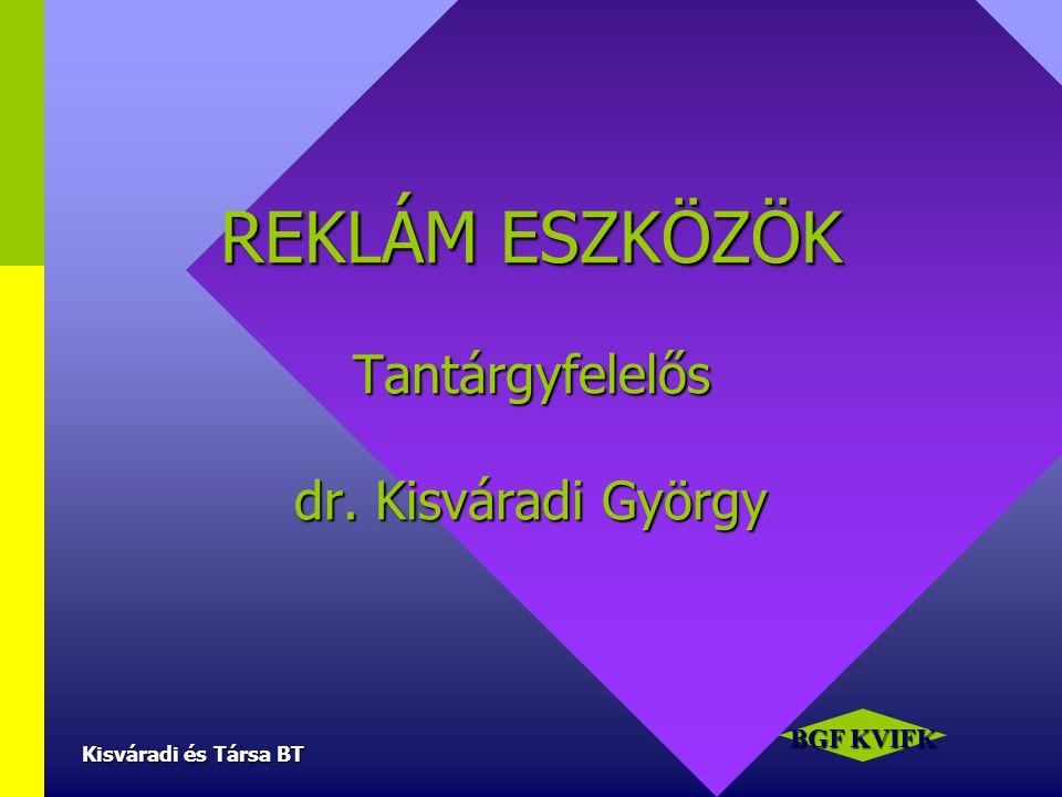 REKLÁM ESZKÖZÖK Tantárgyfelelős dr. Kisváradi György