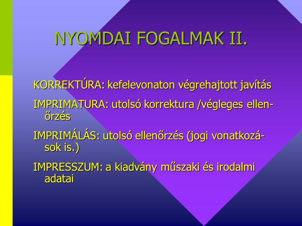 NYOMDAI FOGALMAK II. KORREKTÚRA: kefelevonaton végrehajtott javítás