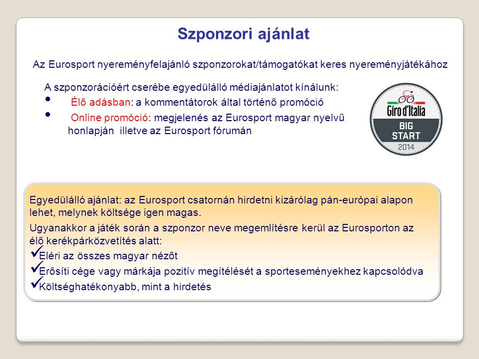Szponzori ajánlat Az Eurosport nyereményfelajánló szponzorokat/támogatókat keres nyereményjátékához.