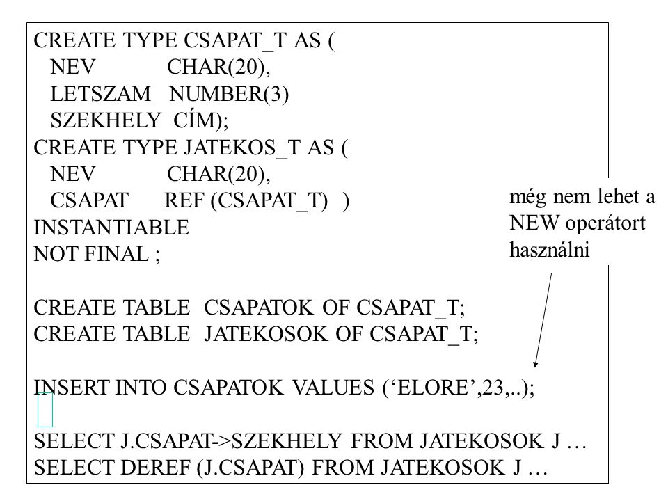 CREATE TYPE CSAPAT_T AS (