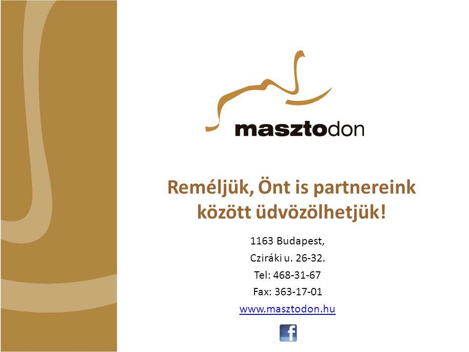Reméljük, Önt is partnereink között üdvözölhetjük!