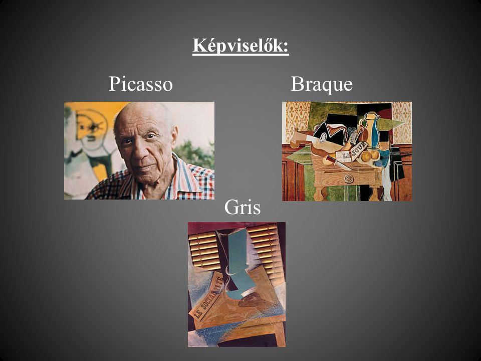 Képviselők: Picasso Braque Gris