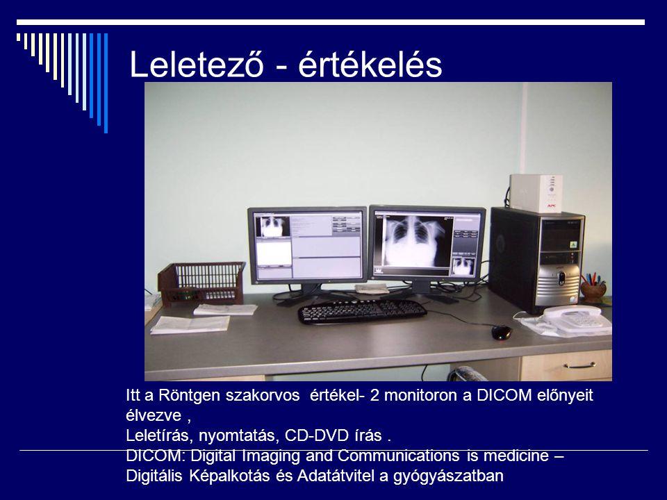 Leletező - értékelés Itt a Röntgen szakorvos értékel- 2 monitoron a DICOM előnyeit élvezve , Leletírás, nyomtatás, CD-DVD írás .