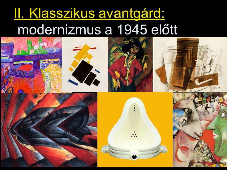 II. Klasszikus avantgárd: modernizmus a 1945 előtt