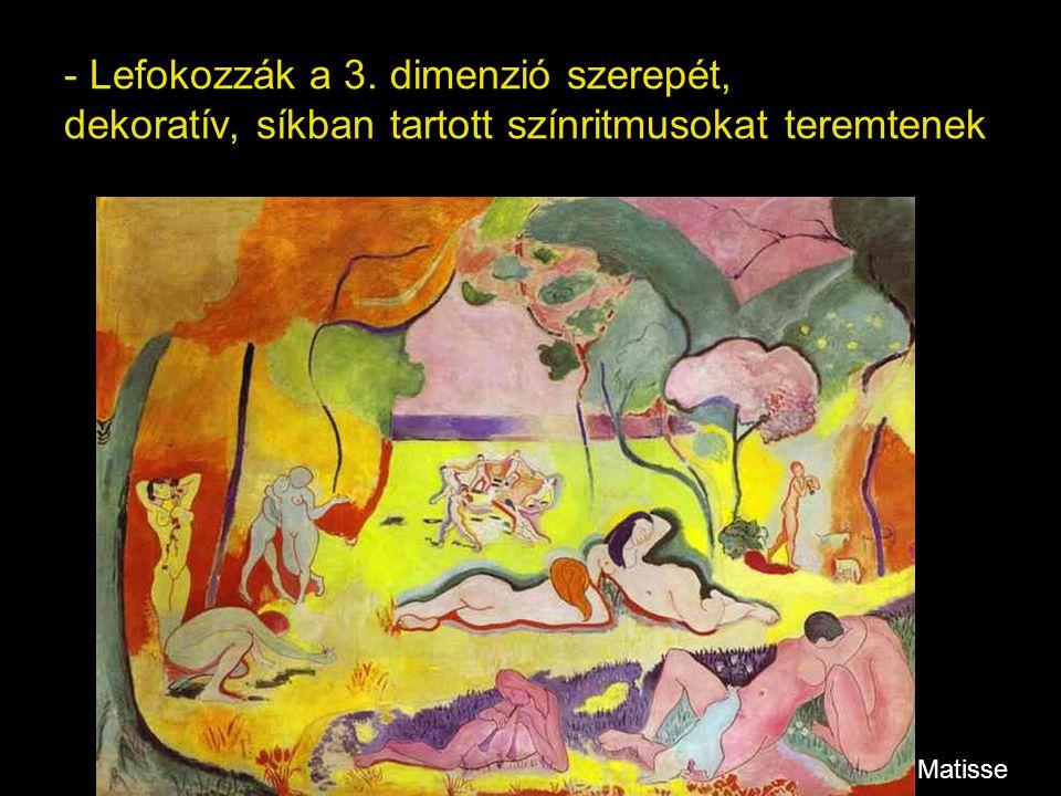 - Lefokozzák a 3. dimenzió szerepét, dekoratív, síkban tartott színritmusokat teremtenek