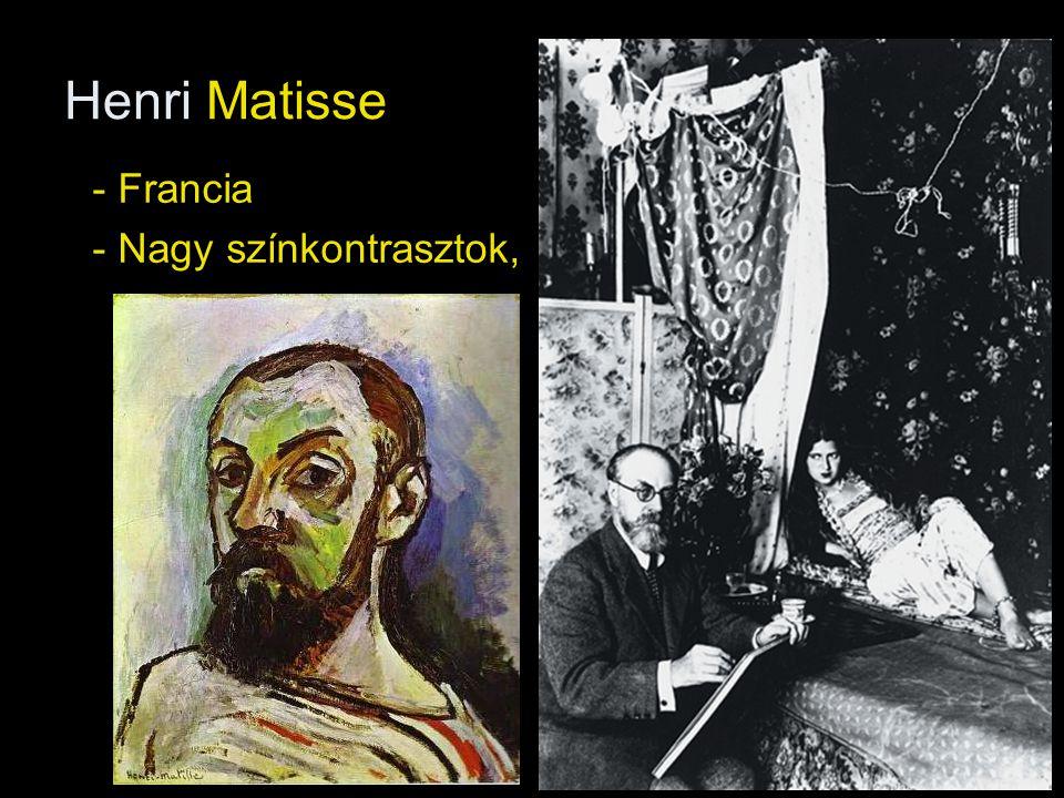 Henri Matisse - Francia - Nagy színkontrasztok,