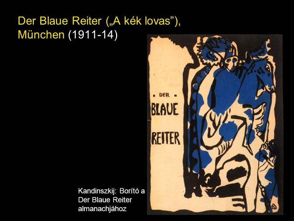 """Der Blaue Reiter (""""A kék lovas ), München (1911-14)"""