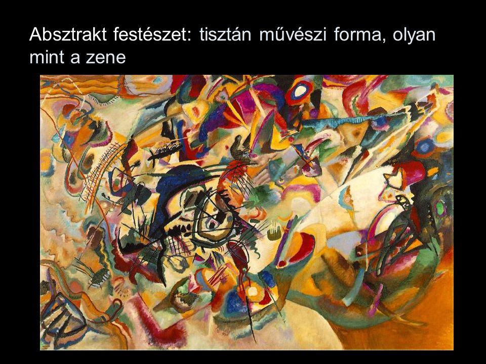 Absztrakt festészet: tisztán művészi forma, olyan mint a zene