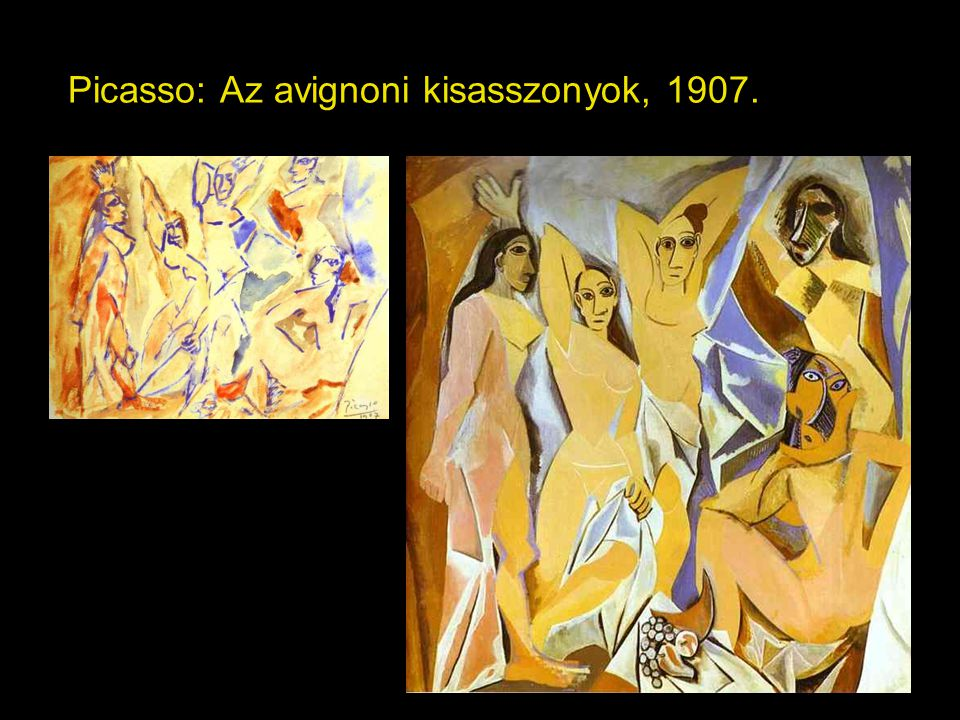 Picasso: Az avignoni kisasszonyok, 1907.