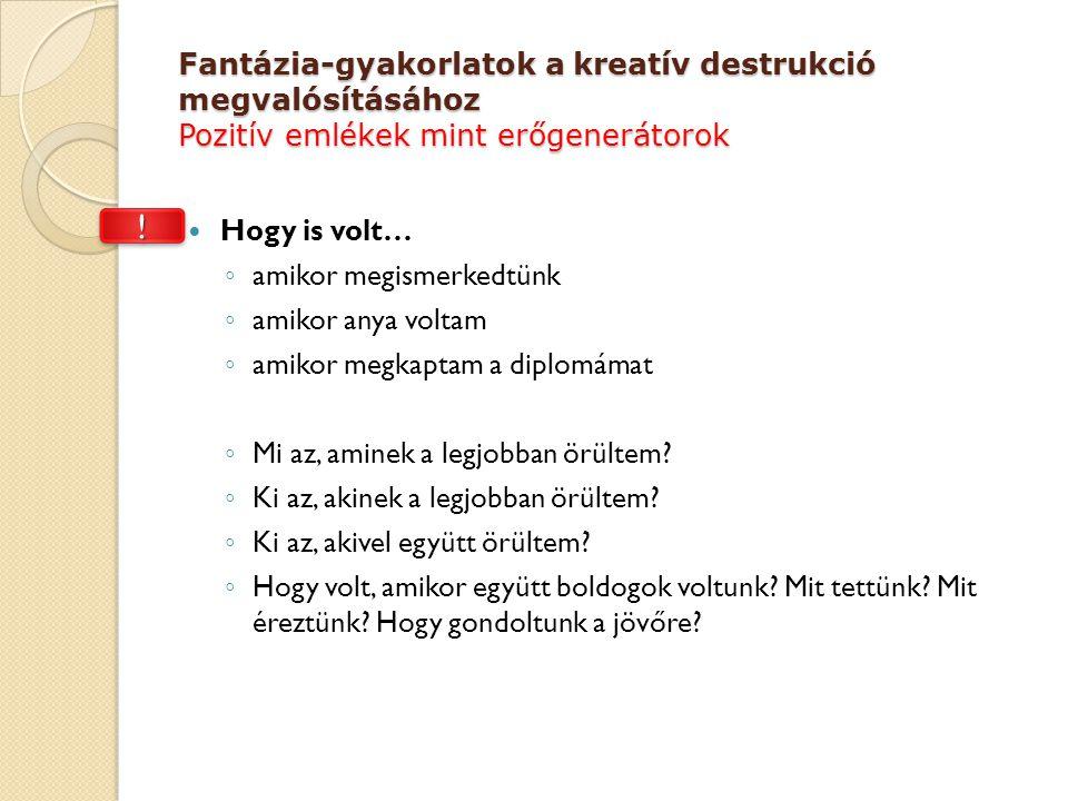 Fantázia-gyakorlatok a kreatív destrukció megvalósításához Pozitív emlékek mint erőgenerátorok