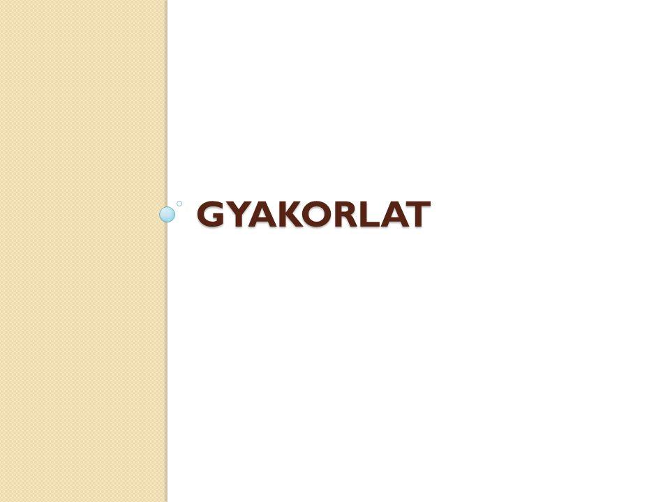 GYAKORLAT