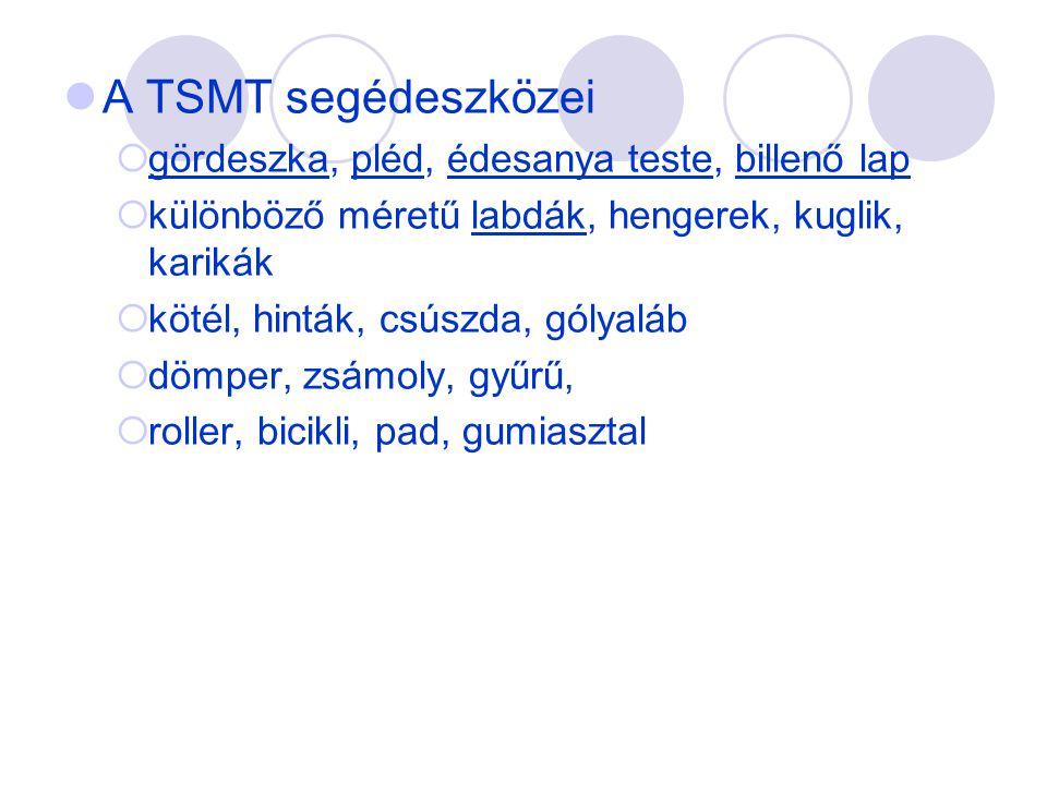 A TSMT segédeszközei gördeszka, pléd, édesanya teste, billenő lap