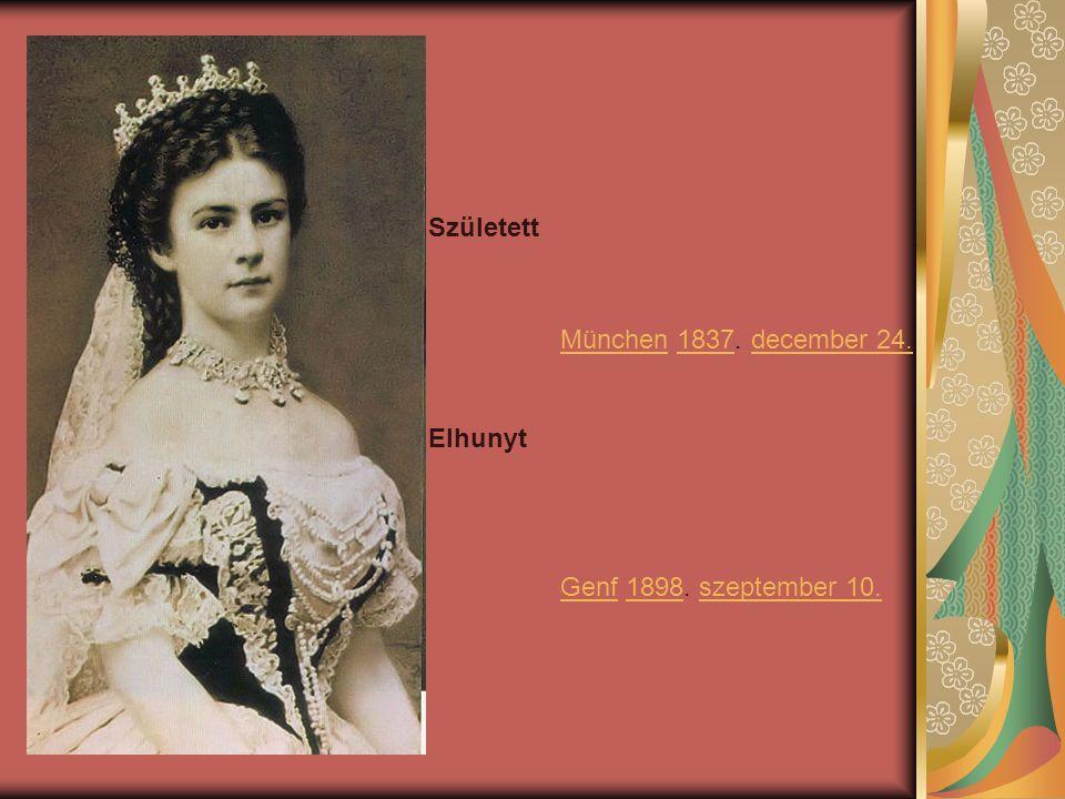 Született München 1837. december 24. Elhunyt Genf 1898. szeptember 10.