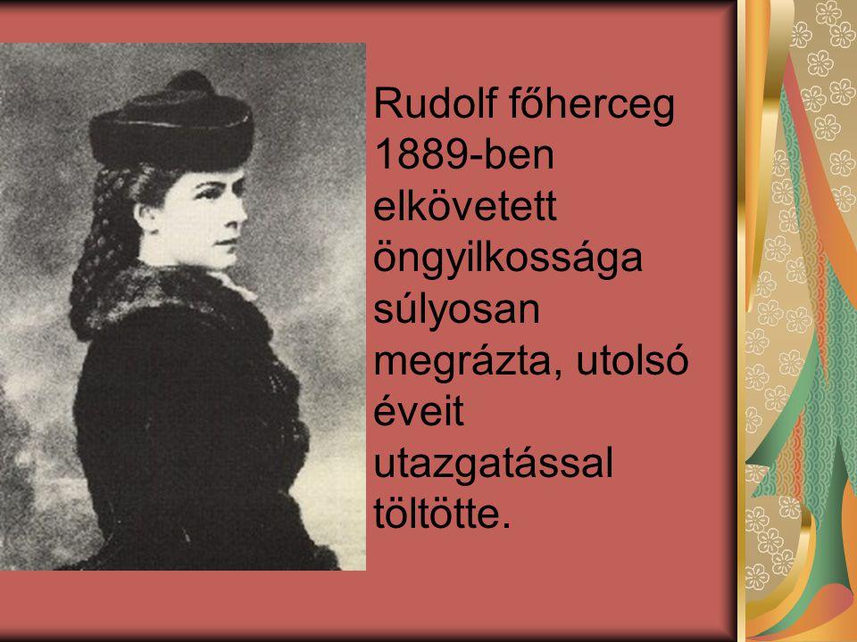 Rudolf főherceg 1889-ben elkövetett öngyilkossága súlyosan megrázta, utolsó éveit utazgatással töltötte.