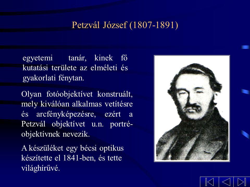 Petzvál József (1807-1891) egyetemi tanár, kinek fő kutatási területe az elméleti és gyakorlati fénytan.