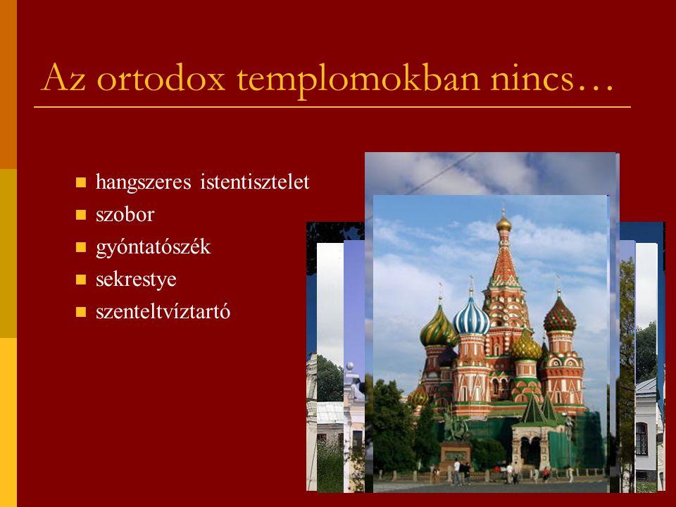 Az ortodox templomokban nincs…