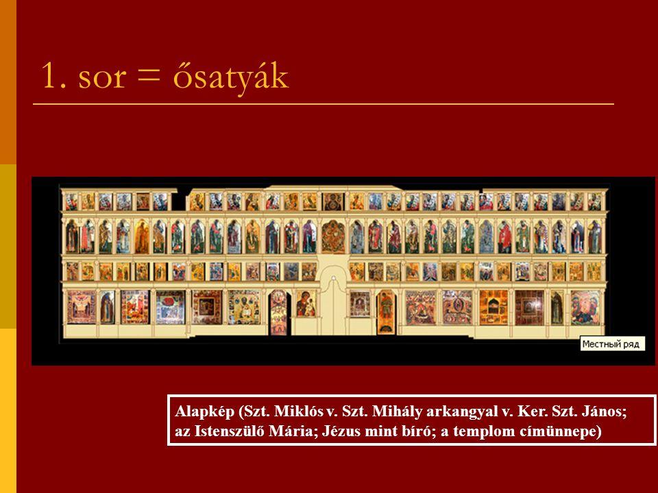 1. sor = ősatyák Alapkép (Szt. Miklós v. Szt. Mihály arkangyal v.
