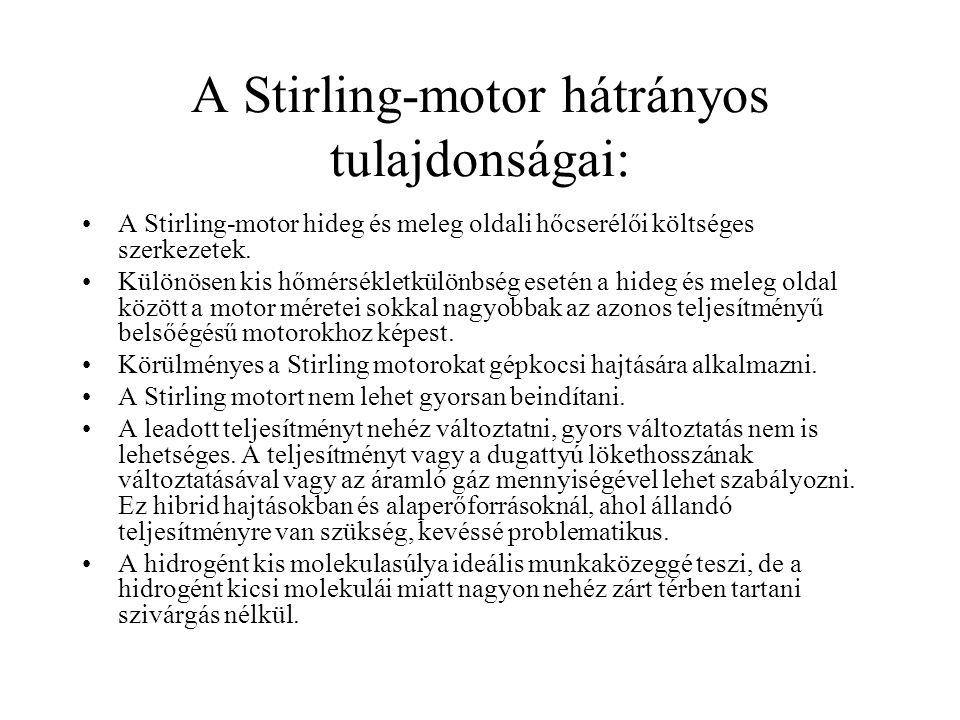 A Stirling-motor hátrányos tulajdonságai: