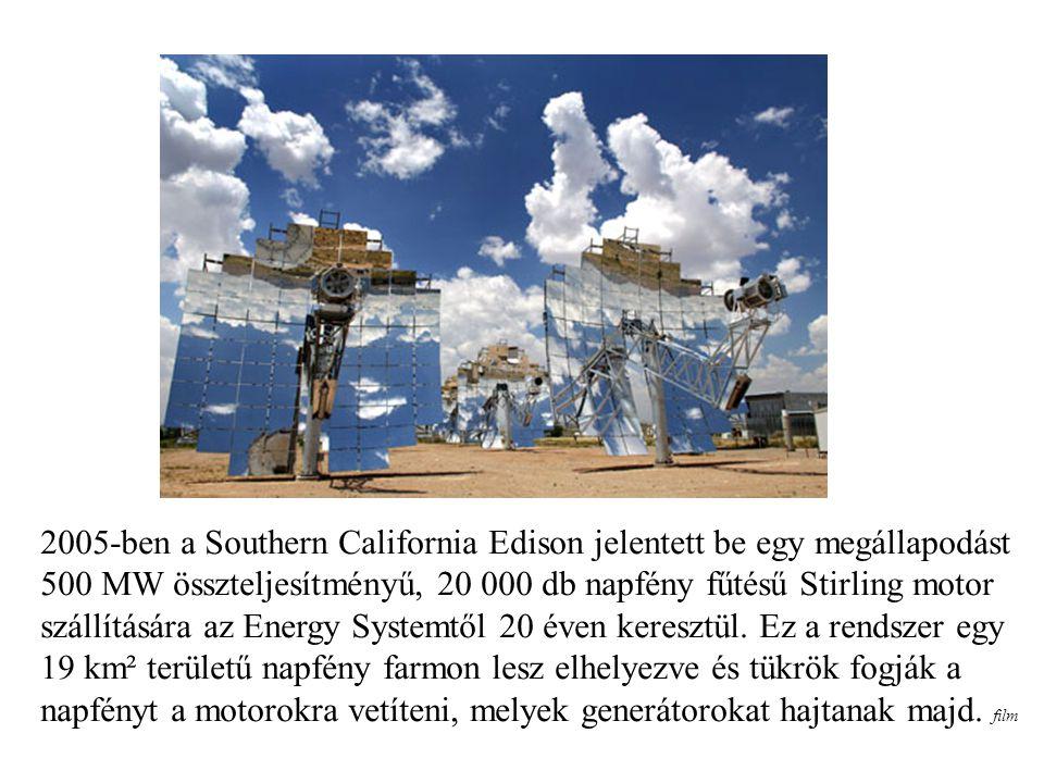 2005-ben a Southern California Edison jelentett be egy megállapodást 500 MW összteljesítményű, 20 000 db napfény fűtésű Stirling motor szállítására az Energy Systemtől 20 éven keresztül.