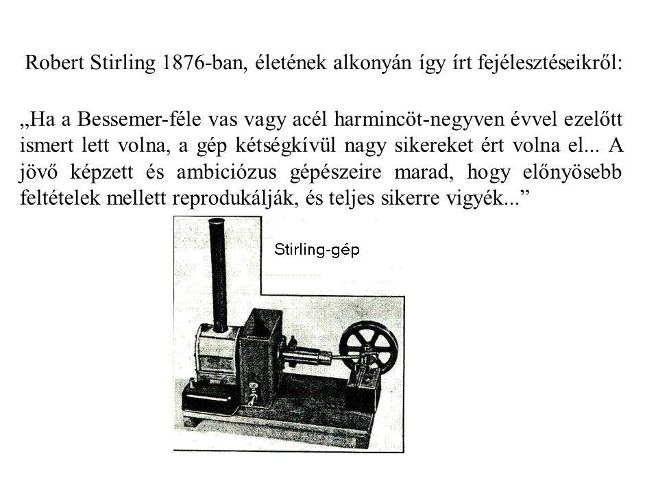 Robert Stirling 1876-ban, életének alkonyán így írt fejélesztéseikről: