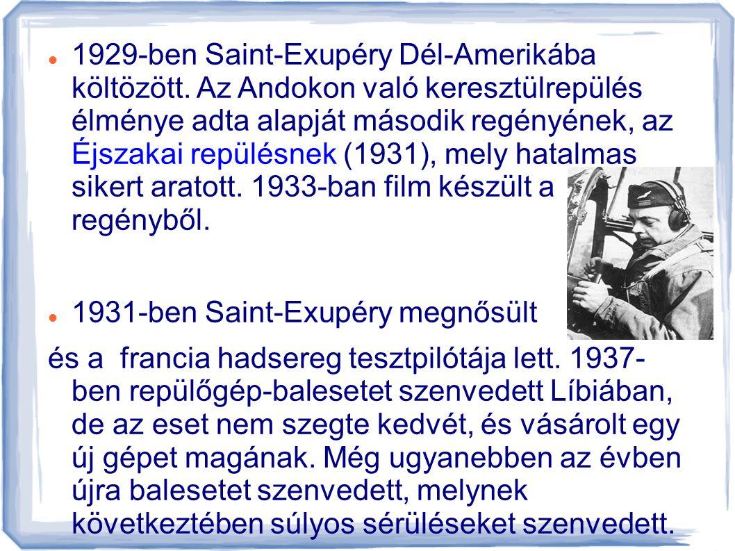 1929-ben Saint-Exupéry Dél-Amerikába költözött
