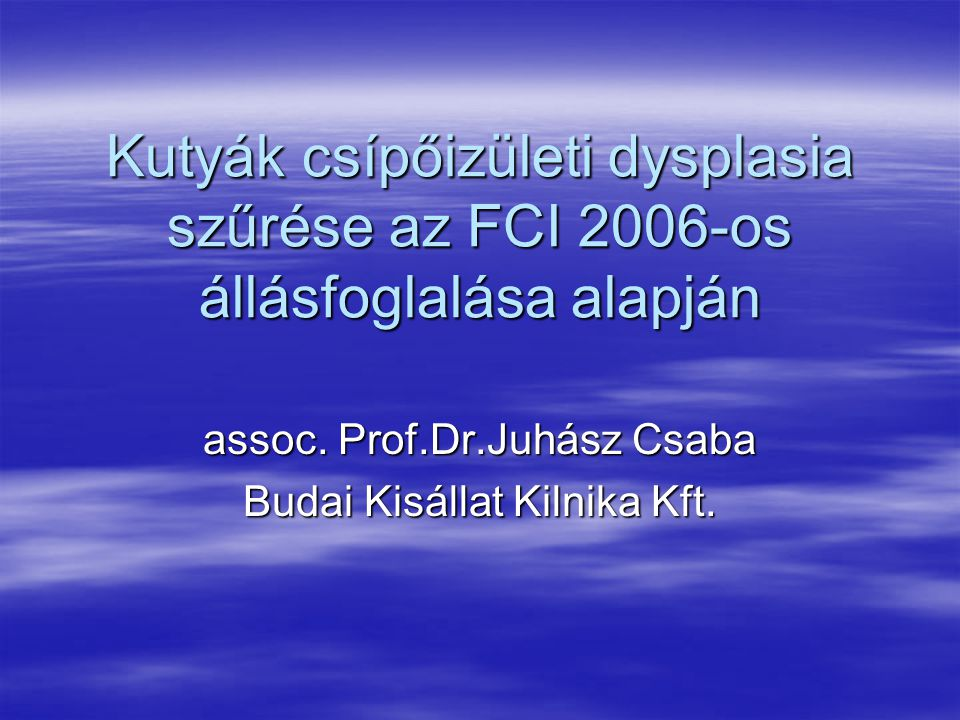 assoc. Prof.Dr.Juhász Csaba Budai Kisállat Kilnika Kft.