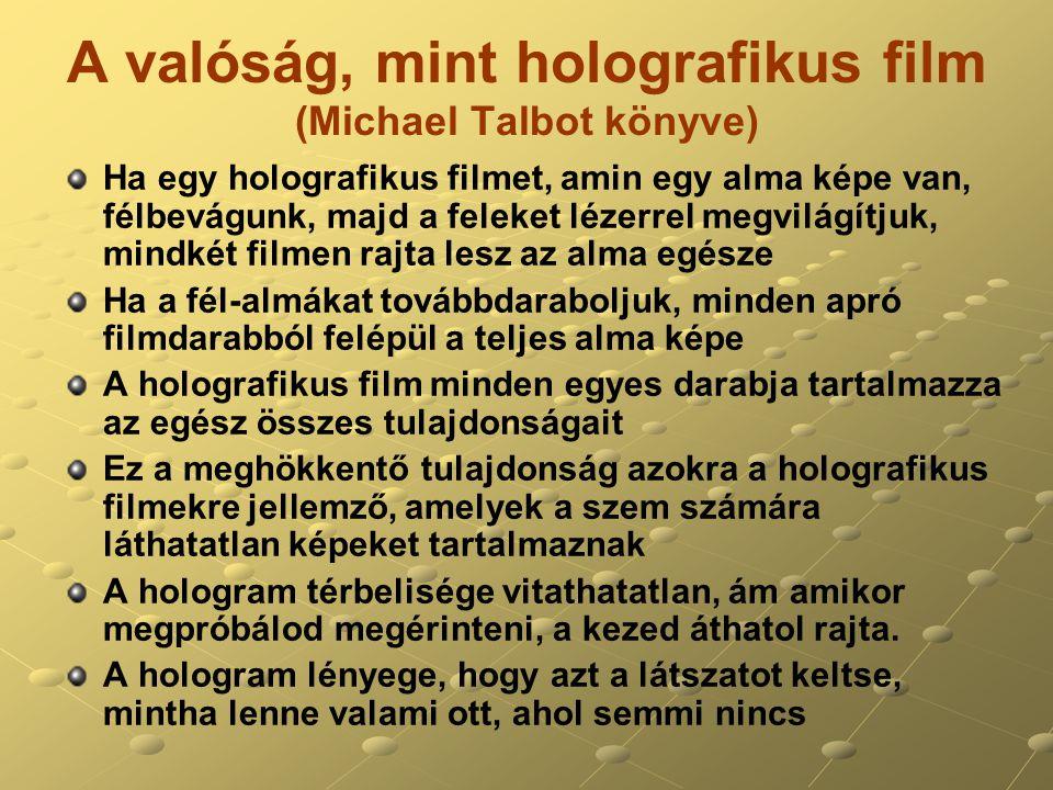 A valóság, mint holografikus film (Michael Talbot könyve)