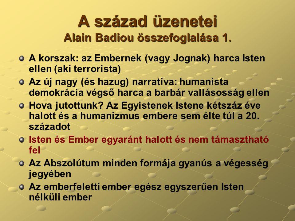 A század üzenetei Alain Badiou összefoglalása 1.
