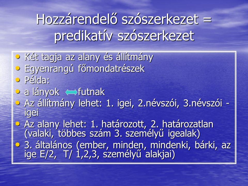Hozzárendelő szószerkezet = predikatív szószerkezet