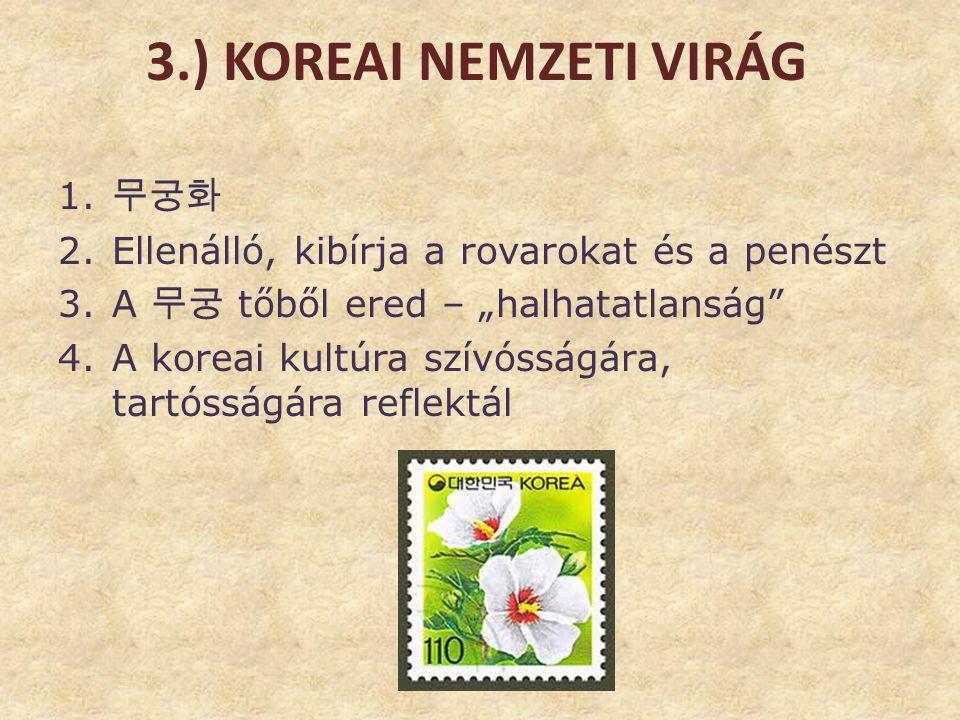 3.) Koreai Nemzeti Virág 무궁화