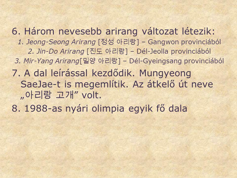 6. Három nevesebb arirang változat létezik: