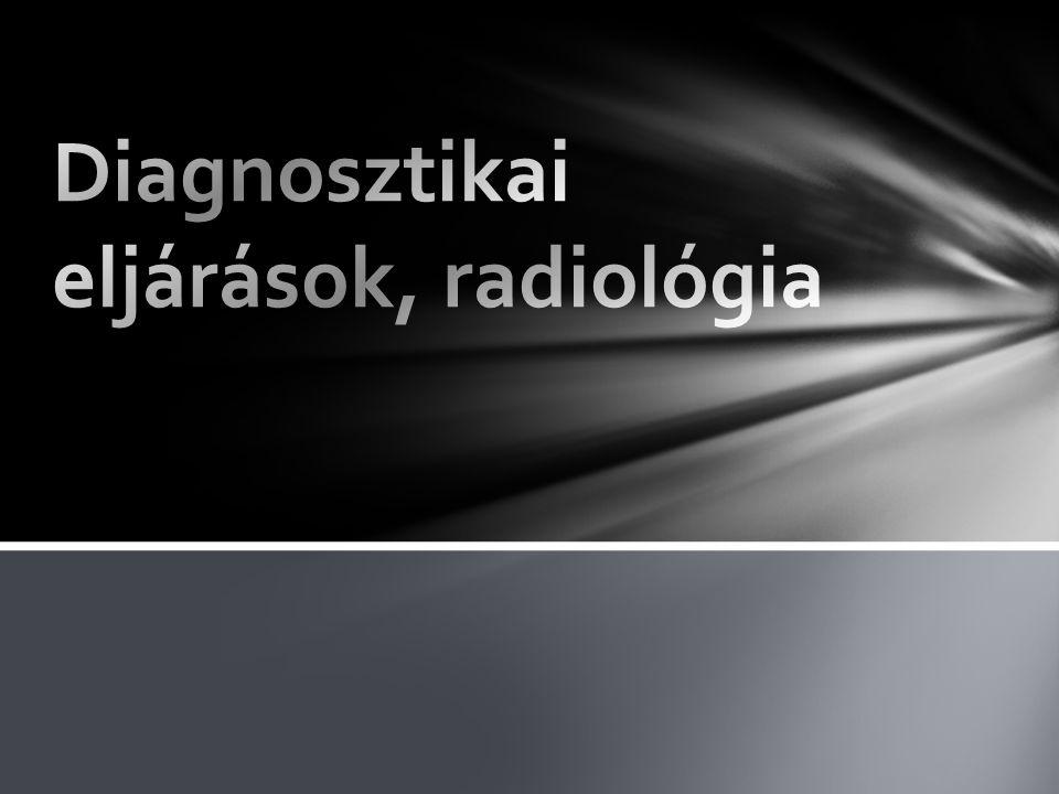 Diagnosztikai eljárások, radiológia