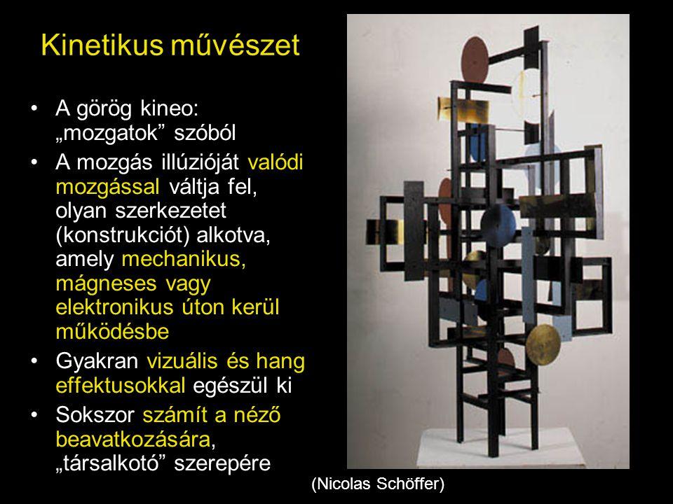 """Kinetikus művészet A görög kineo: """"mozgatok szóból"""